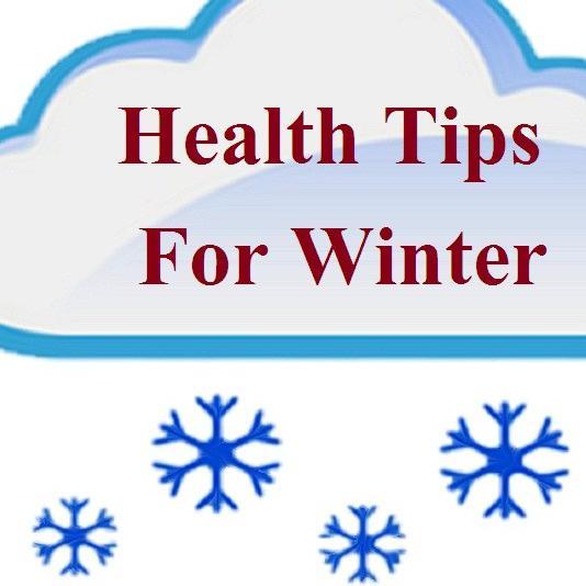 जानिए सर्दियों के मौसम में क्या करें और किन चीजों से रहें दूर